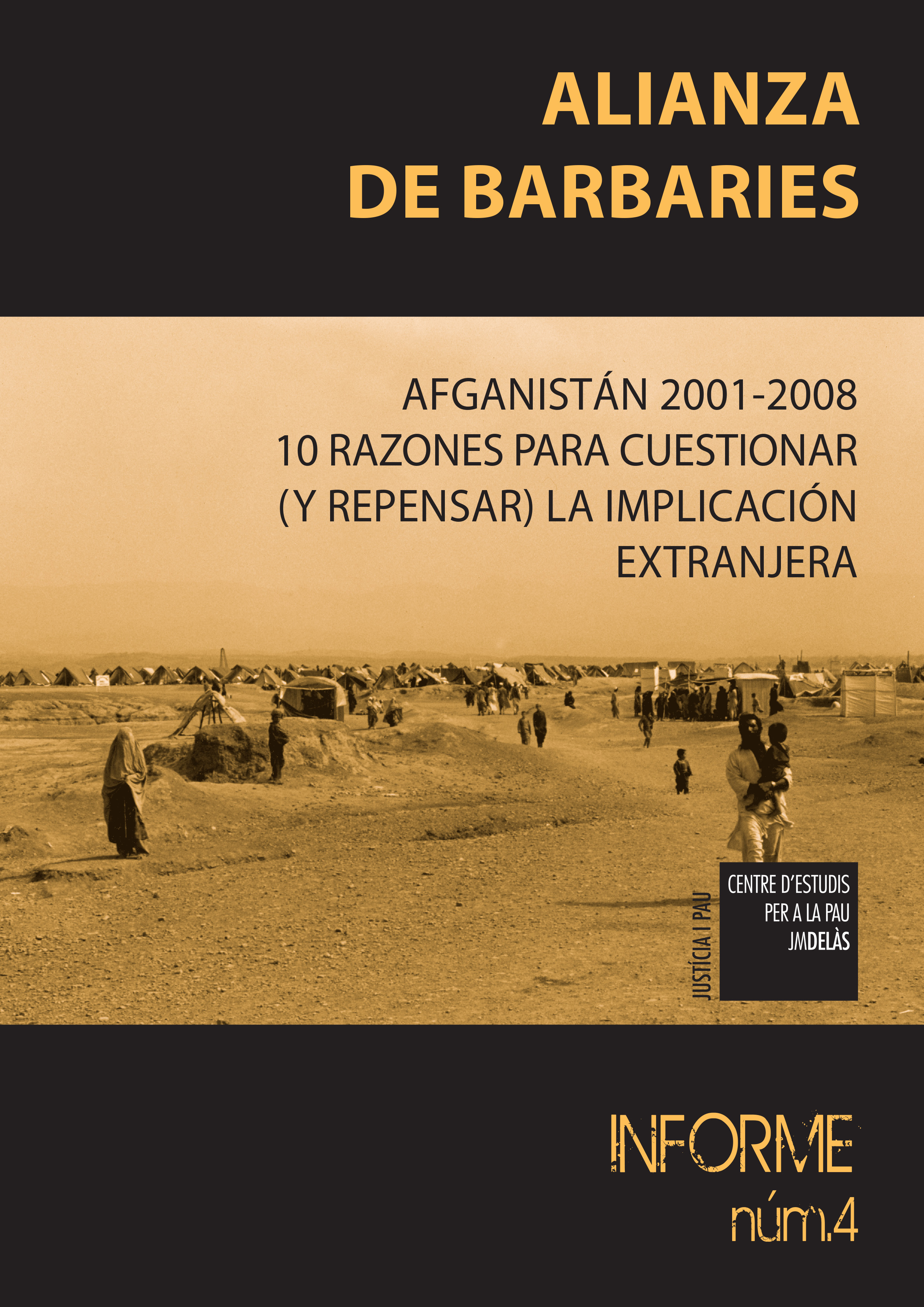 "Report 4: ""Alliance of barbarians. Afghanistan 2001-2008. 10 reasons to question (and rethink) foreign involvement"""""