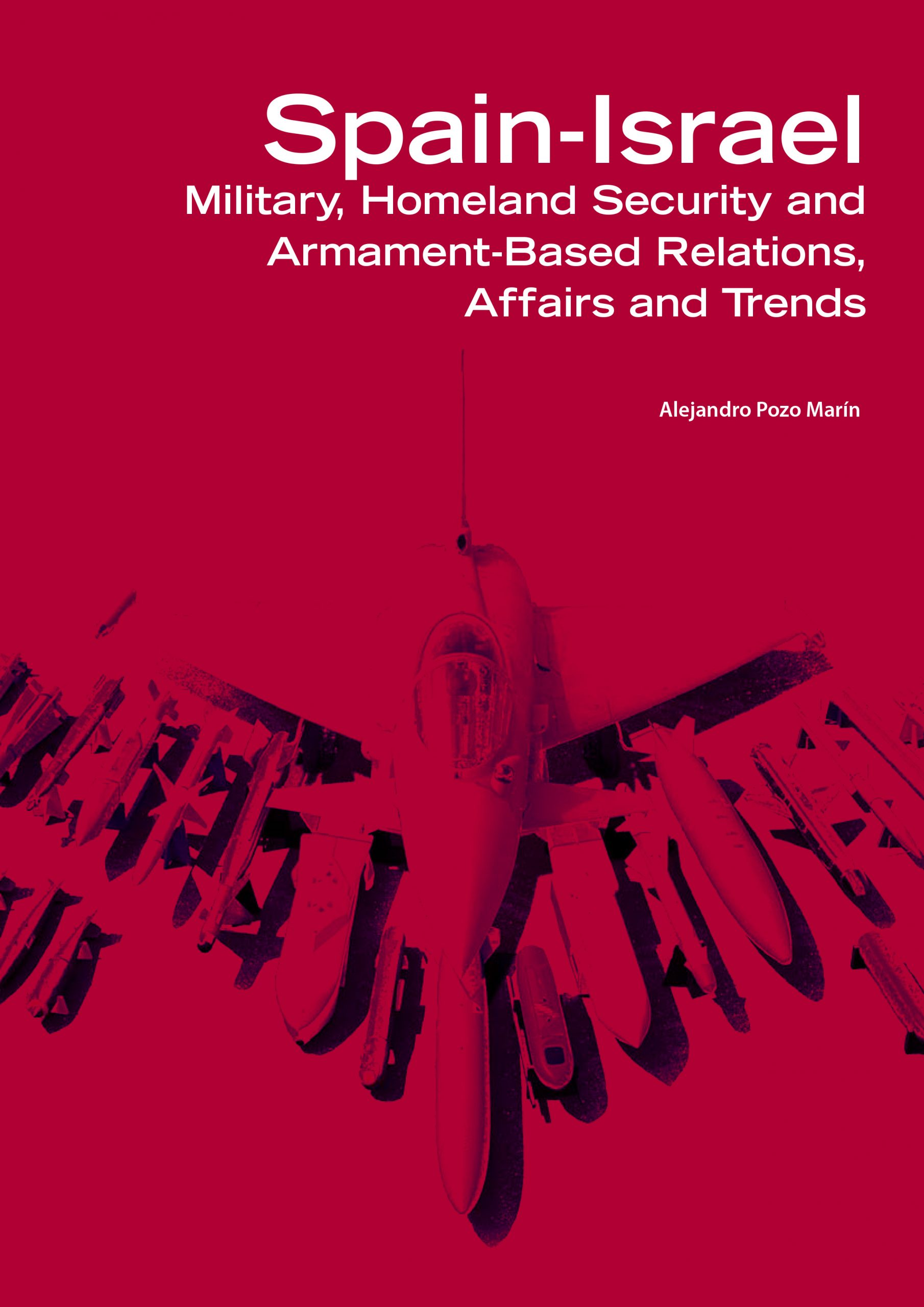 Report: Spain-Israel. Military, Home Security and Armament-Based Relations, Affairs and Trends