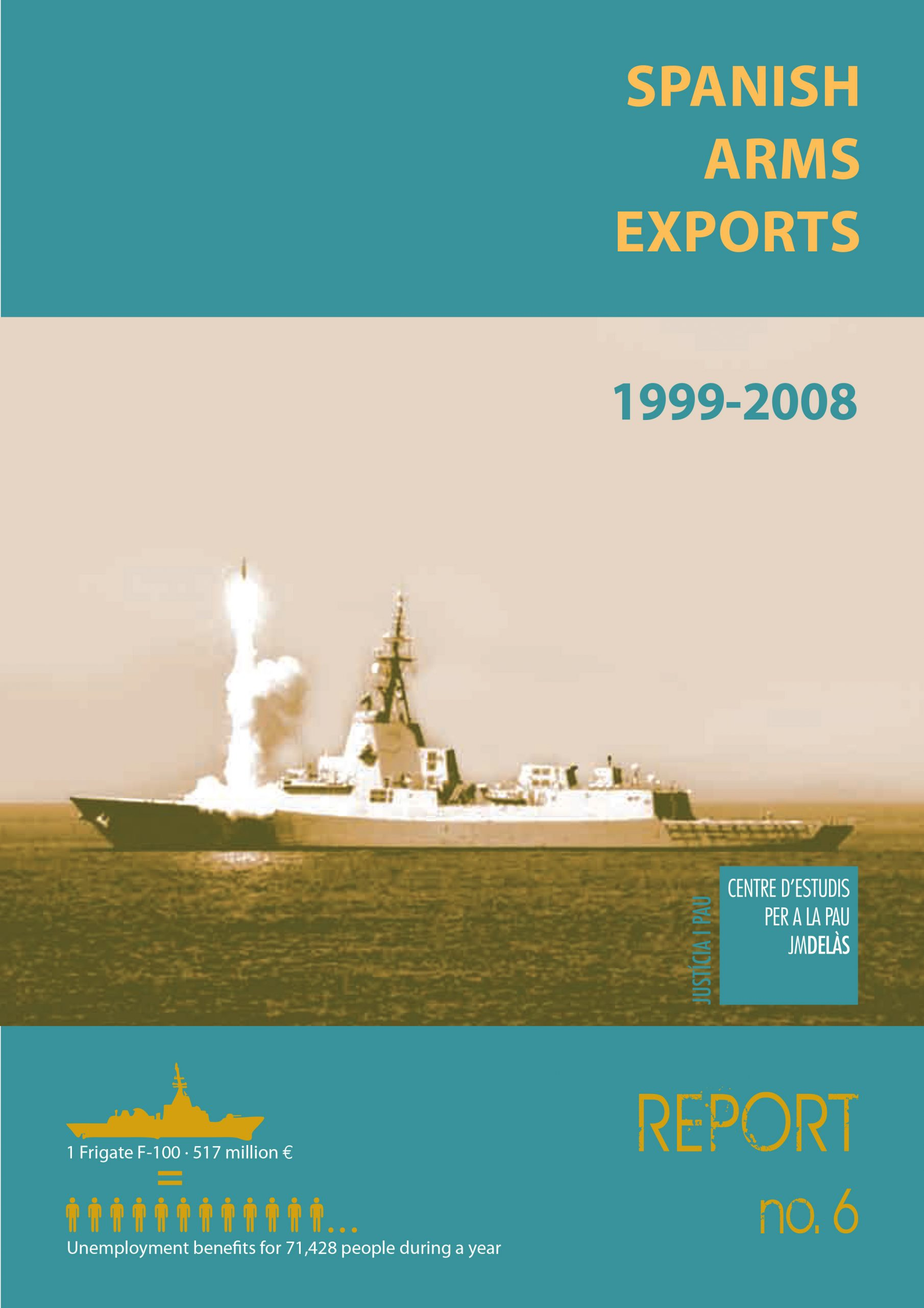 Report 6: Spanish arms exports 1999-2008