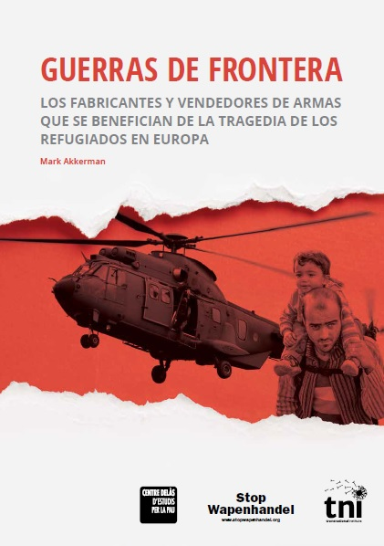 Report: Border Wars. The arms dealers profiting from the Europe's refugee tragedy