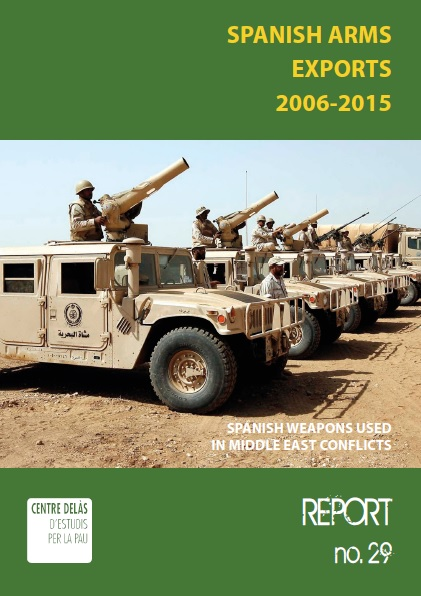 Report 29: Spanish arms exports 2006-2015. Spanish weapons used in Middle East conflicts