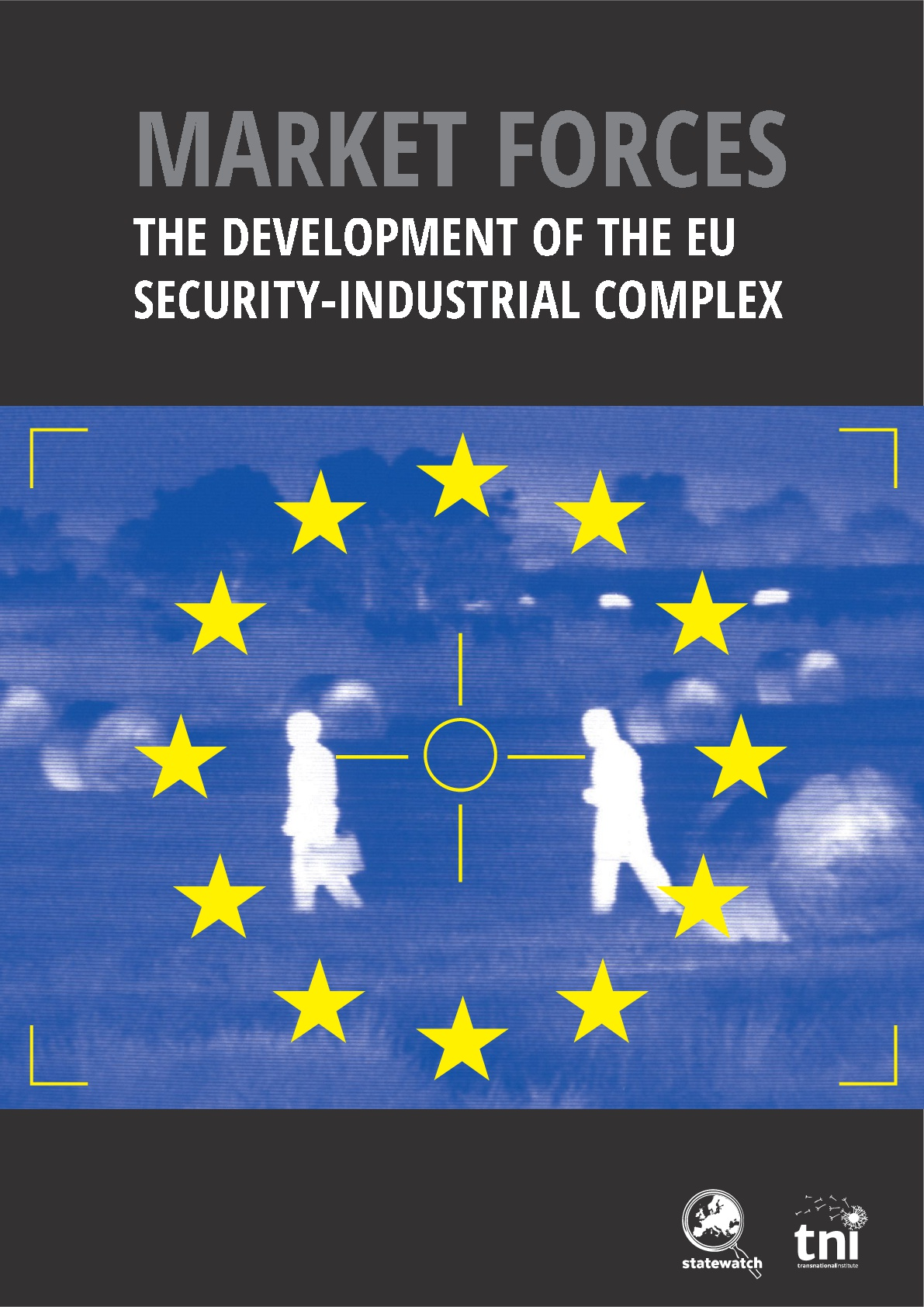 Market Forces: The development of the EU Security-Industrial Complex