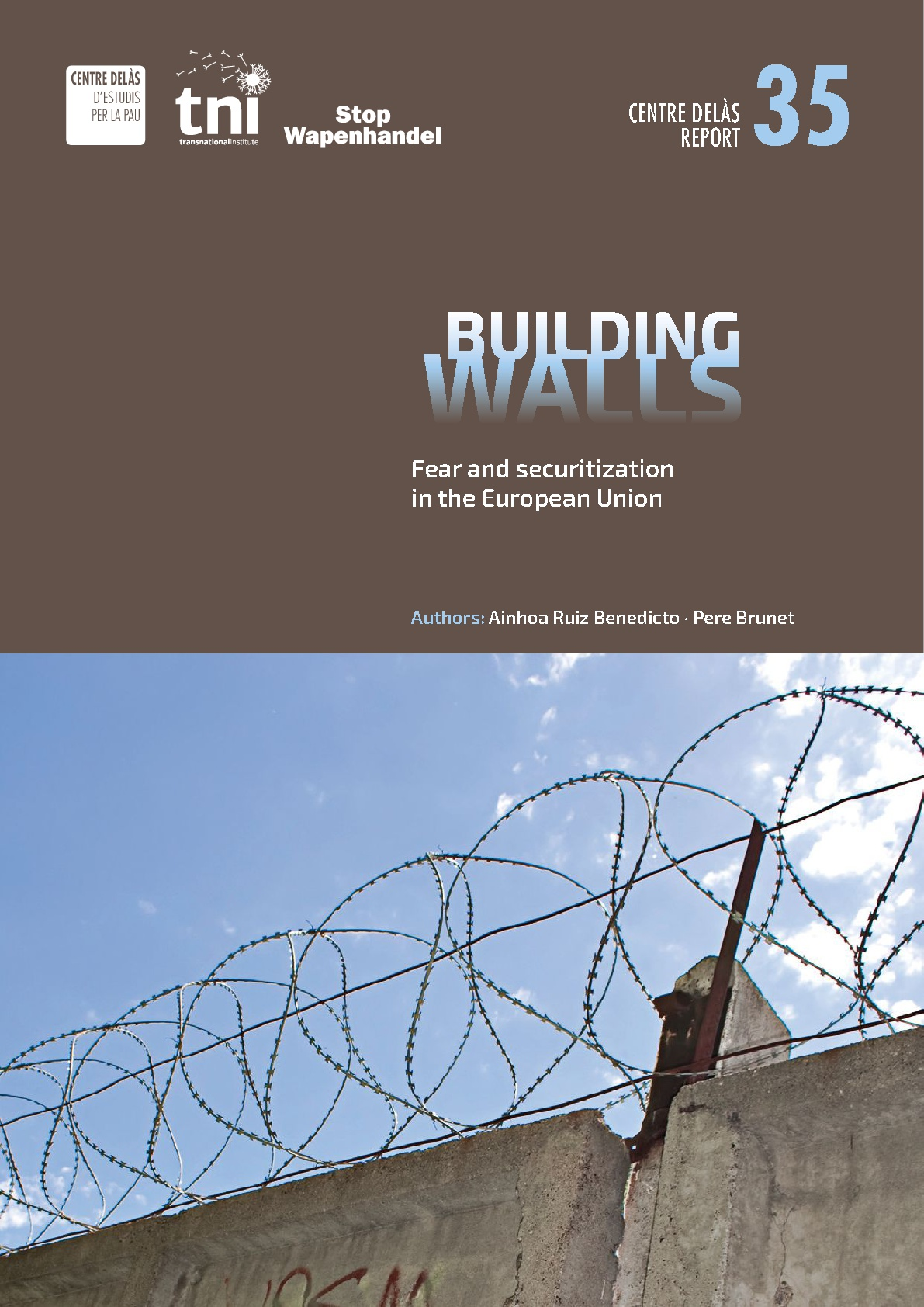 Report 35: Building Walls. Policies of fear and securitization in the European Union