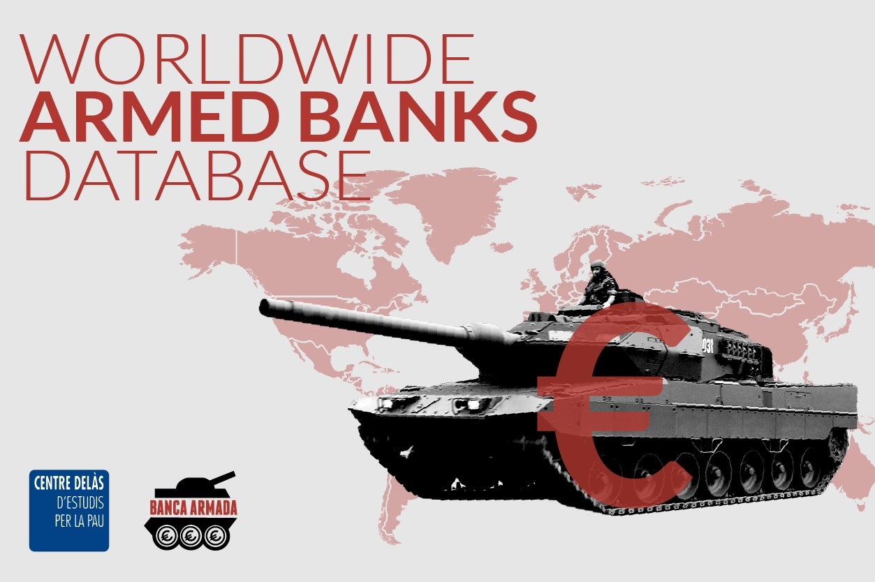 The Delàs Center of Studies for Peace and the Armed Bank Campaign (Campaña Banca Armada) offer an update of its Worldwide Armed Banks Database