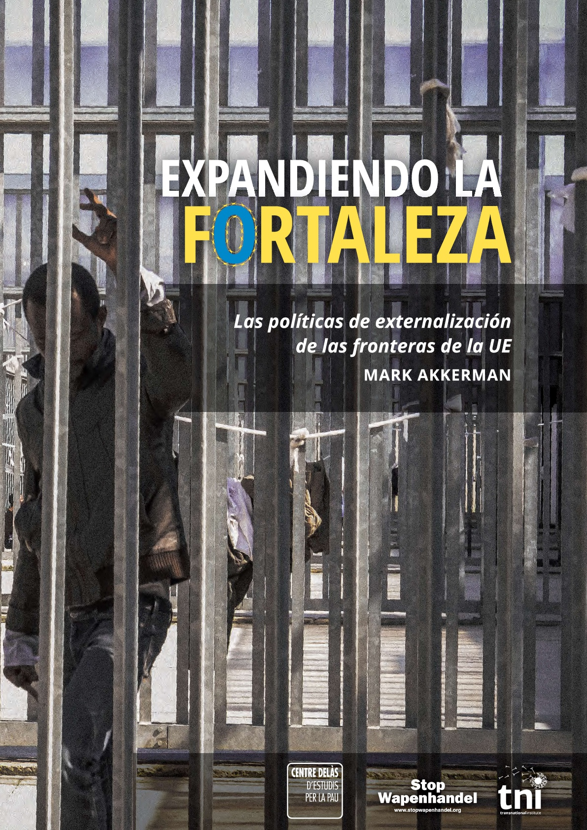 Expanding the fortress. The policies, the profiteers and the people shaped by EU's border externalisation programme