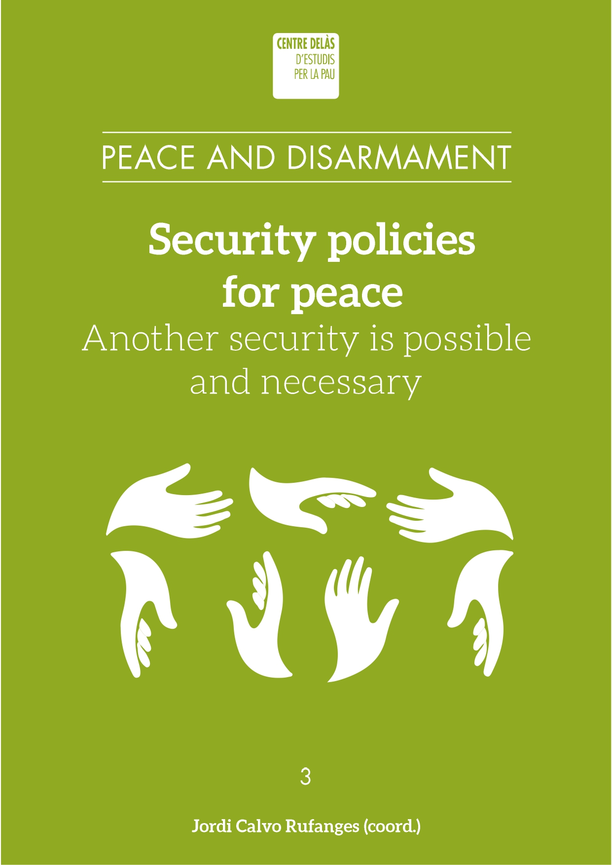 Security policies for peace. Another security is possible and necessary