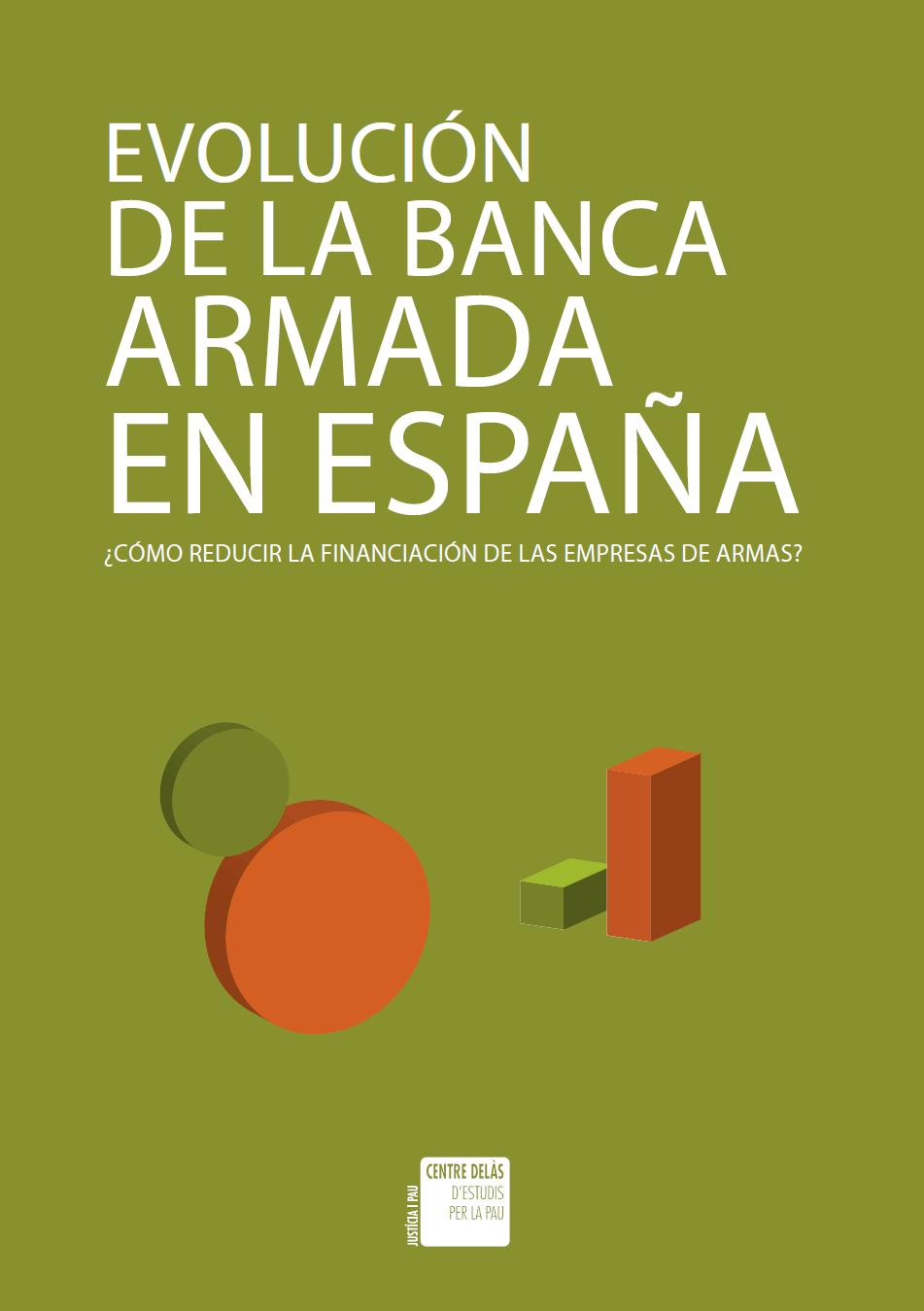 Report 20: The Evolution of the Armed forces in Spain. How to reduce the financing of of weapon companies?