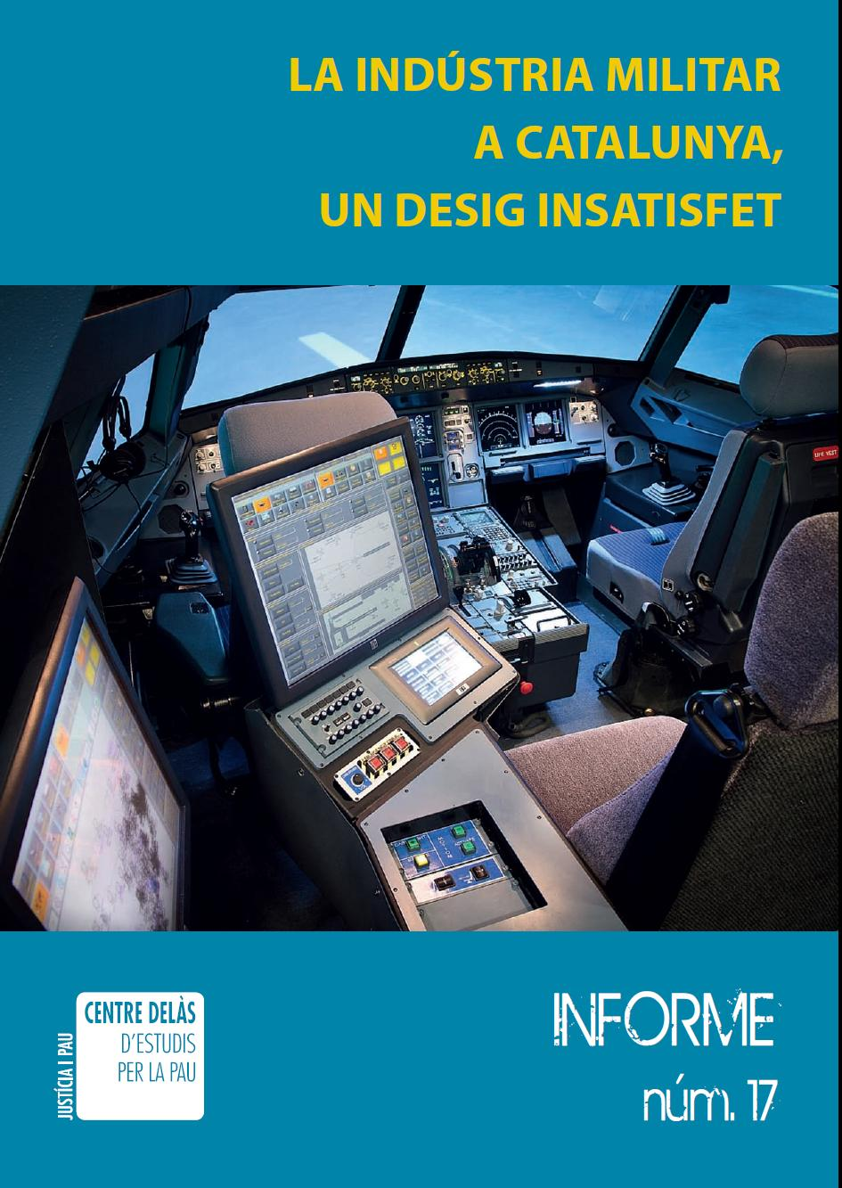 Report 17: The military industry in Catalonia, an unsatisfied desire