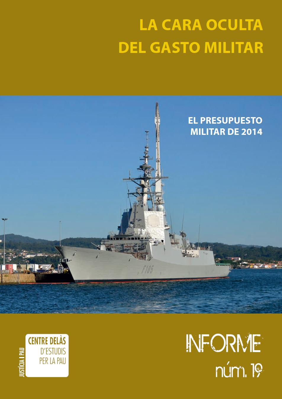 The Dark Side of Military Expenditure. The 2014 Military Budget