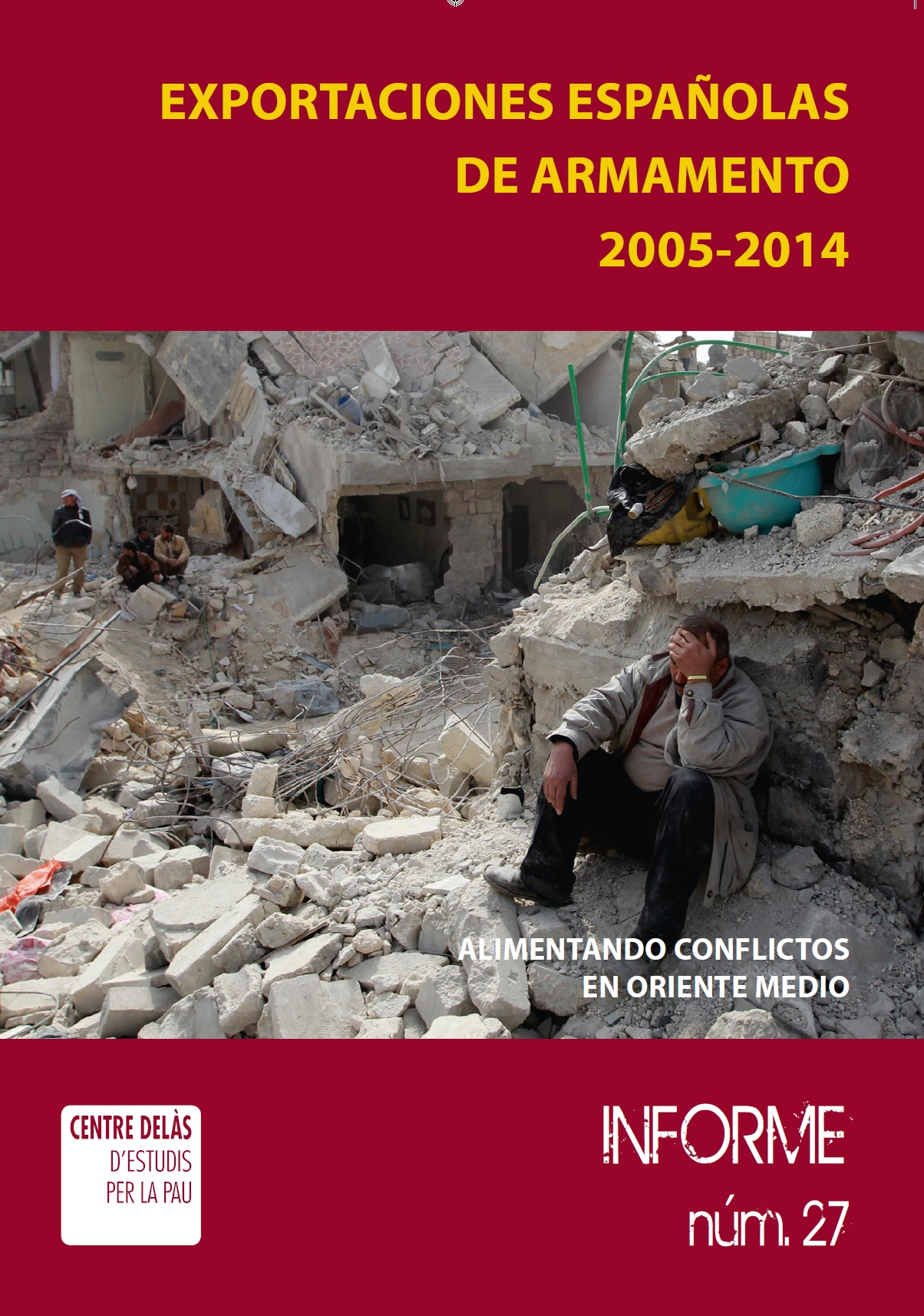 Report 27: Spanish arms exports 2005-2014. Fueling conflicts in the Middle East