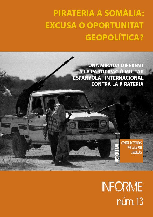 Report 13: Piracy in Somalia: An excuse or a geopolitical opportunity?