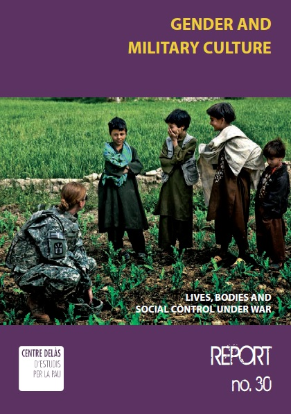 Report 30: Gender and military culture. Lives, bodies and social control under war