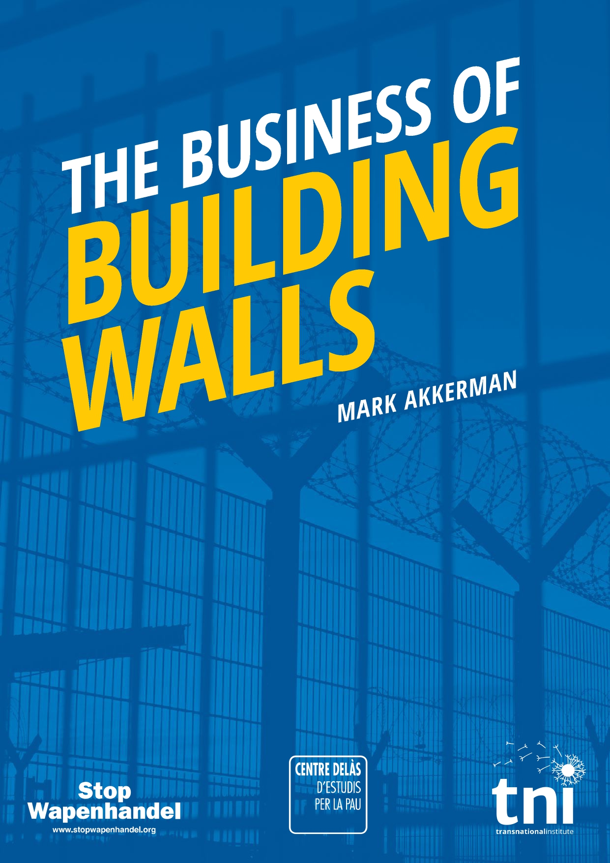 "Transnational Institute, Stop Wapenhandel and Centre Delàs report: ""The Business of Building Walls"""