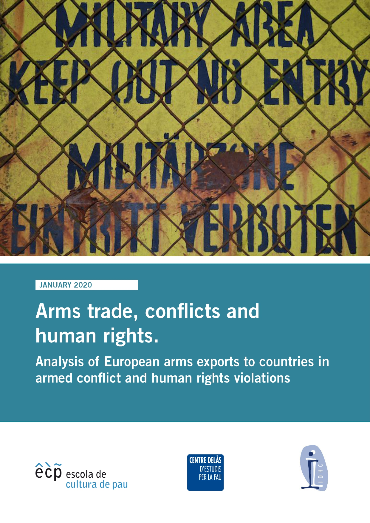 Report of Delàs Center, ECP and IDHC: Arms trade, conflicts and human rights. Analysis of European arms exports to countries in armed conflict and human rights violations
