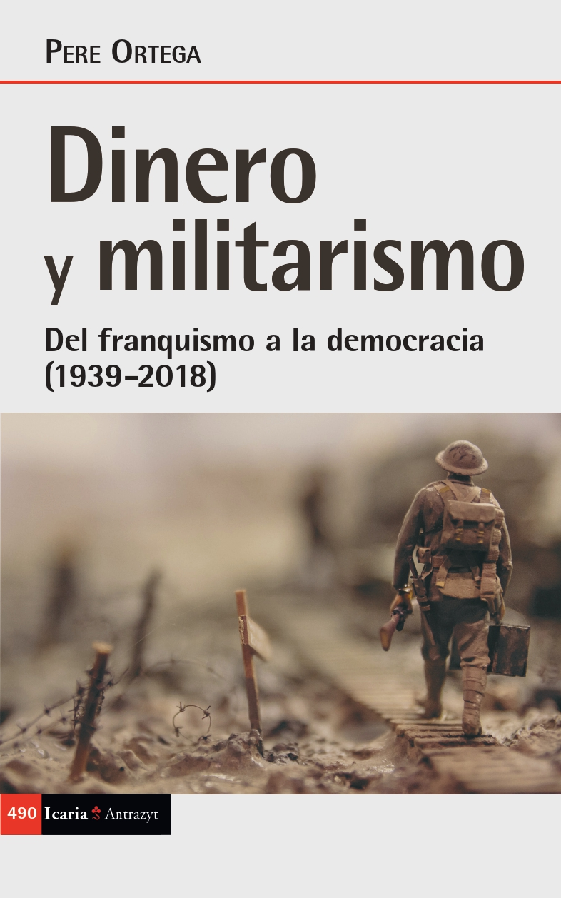 Money and militarism. From Franco dictatorship to democracy (1939-2018)