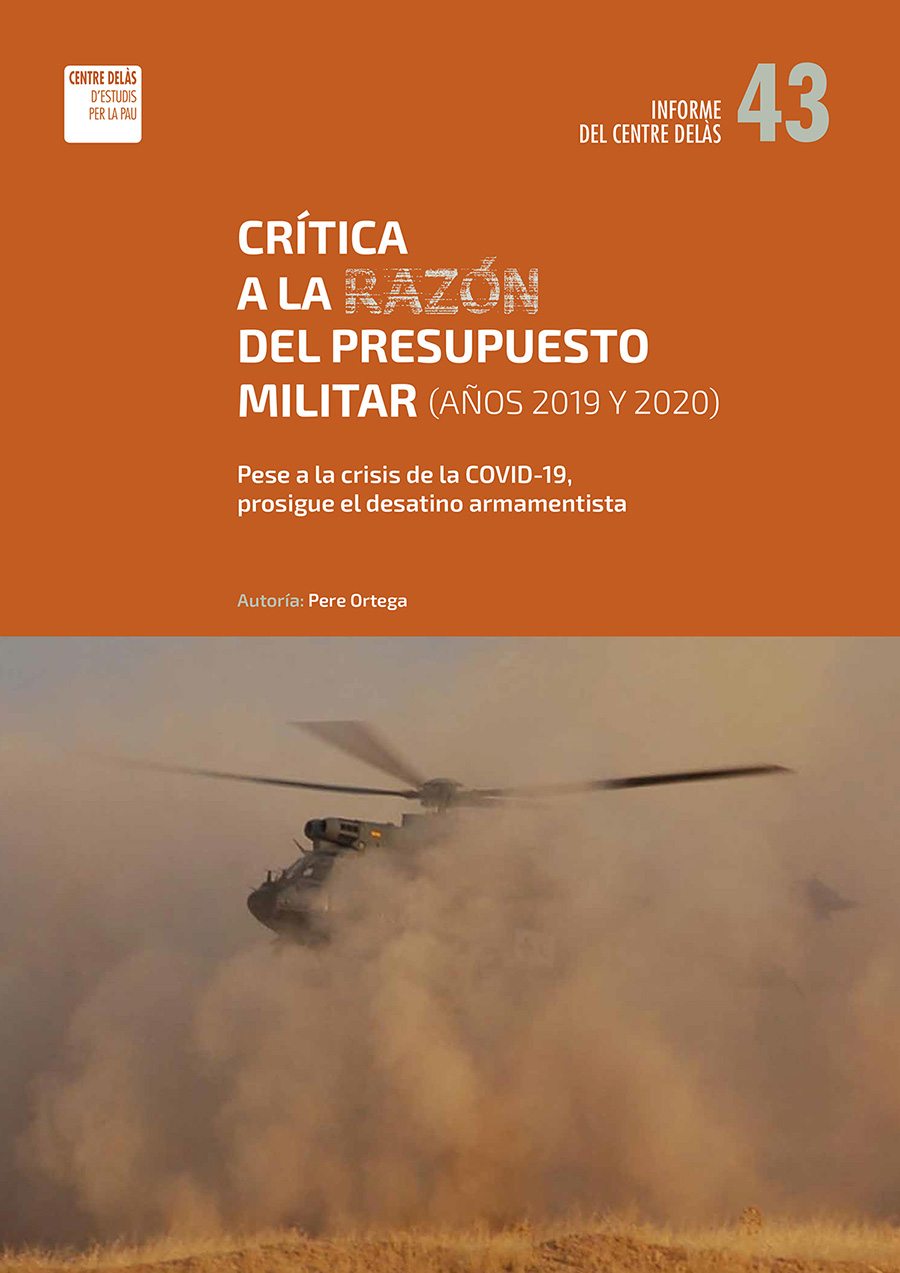 "Report 43 of the Centre Delàs ""Critique of reason for military spending (years 2019-2020). Despite the COVID-19 crisis, the arms race continues"""