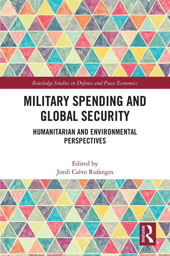 "La editorial Routledge publica el libro ""Military Spending and Global Security: Humanitarian and Environmental Perspectives"", editado por Jordi Calvo"