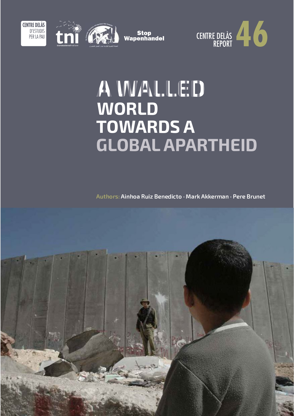 """Report 46: """"A Walled World, towards a Global Apartheid"""""""