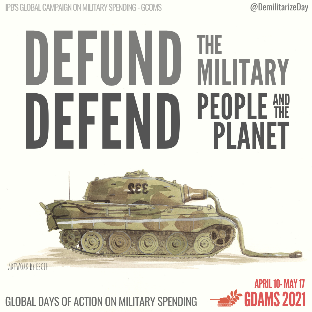 """The Global Days of Action on Military Spending start with an international appeal: """"Reduce Military Spending. Defend People and the Planet"""""""