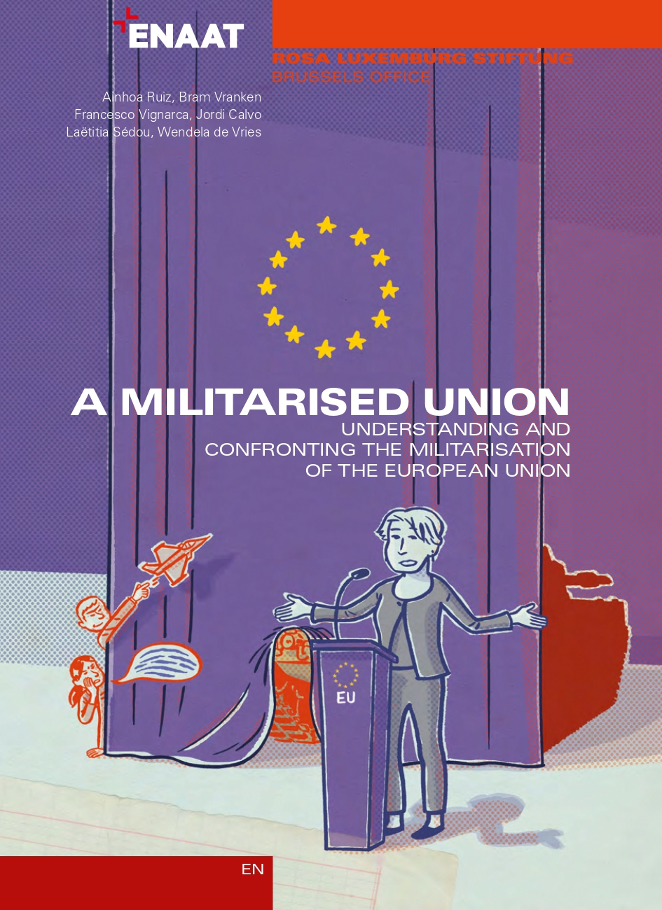A militarised Union. Understanding and confronting the militarisation of the European Union